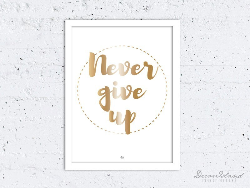 Plakat Never Give Up gold